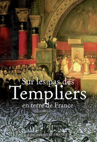 Sur les pas des Templiers en terre de France de Julien Frizot - Édition Ouest France