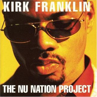 Kirk Franklin - 1998 The Nu Nation Project
