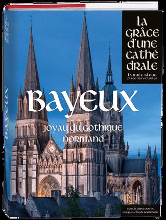 Bayeux - La grâce d'une cathédrale – Ed. La Nuée Bleue, Place des Victoires