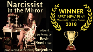 Rosie Fleeshman's play, Narcissist in the Mirror, performed at the Millgate in October, has been honoured at the Manchester Theatre Awards today.