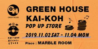 GREEN HOUSE, KAI-KOH RECORD STORE, 福山, 岡山, MARBLE ROOM