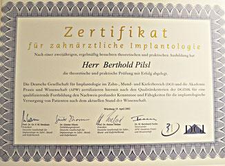 Zertifikat für zahnärztliche Implantologie  Berthold Pilsl Zahnarztpraxis Garmisch - Partenkirchen © copyright Zahnarzt Pilsl Garmisch