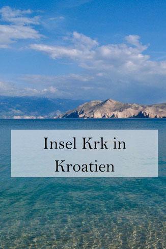 Insel Krk in Kroatien: Tipps für Camping, Wandern, Baden.