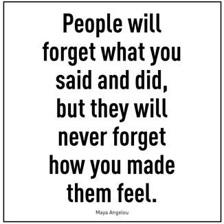 Zitat:aus dem Englischen. Das Wort und die Handlung wirst du vergessen aber an das Gefühl dabei wirst du dich erinnern.