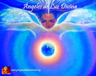 ÁNGELES DE LUZ DIVINA - PROSPERIDAD UNIVERSAL . www.prosperidad universal.org