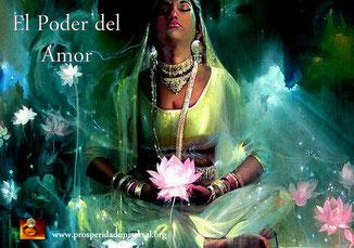 EL SENDERO DEL AMOR - EL PODER DEL AMOR - PROSPERIDAD UNIVERSAL - www.prosperidaduniversal.org