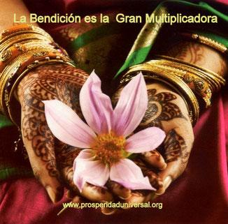 LA BENDICIÓN - LA GRAN MULTIPLICADORA - PROSPERIDAD UNIVERSAL