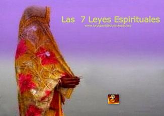 LAS SIETE LEYES ESPIRITUALES- PARA EL ÉXITO - PROSPERIDAD UNIVERSAL - www.prosperidaduniversal.org