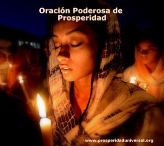 ORACIÓN PODEROSA DE PROSPERIDAD -PROSPERIDAD UNIVERSAL- CADENA DE ORACIÓN DE 21 DÍAS - PROSPERIDAD UNIVERSAL - www.prosperidaduniversal.org
