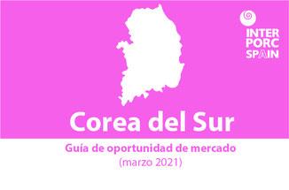 INTERPORC Guía de oportunidad de mercado en Corea del Sur (marzo 2021).  Disponible bajo petición :internacional@interporc.com