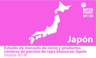 INTERPORC Estudio de mercado de carne y productos cárnicos de porcino de capa blanca en Japón (marzo 2019). Disponible bajo petición a: internacional@interporc.com