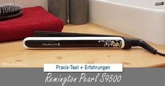 Remington Pearl Glätteisen Test ... Der Glätteisen Testsieger Remington S9500 im Test
