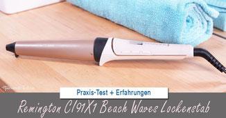 Lockenstab Beach Waves Test Remington Ci91x1 Im Test Echte Tests