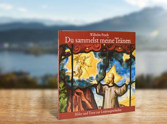 """Kloster St. Anna Produkt; Buch """"du sammelst meine Tränen"""", Wilhelm Pesch"""