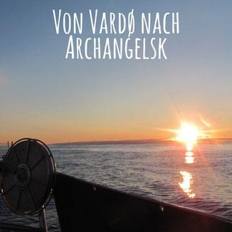 Blogpost: Von Vardø nach Arkhangelsk segeln