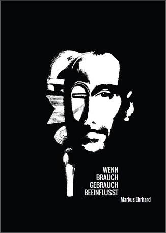 Kunstbuch Wenn Brauch Gebrauch beeinflusst von Markus Ehrhard