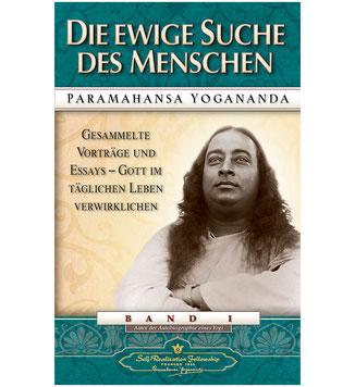 Paramahansa Yogananda Die ewige Suche des Menschen