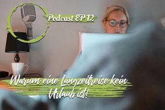 Podcast: Warum eine Langzeitreise kein Urlaub ist