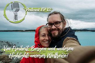 Podcast: Von Freiheit, Bergen und anderen Highlights unserer Weltreise