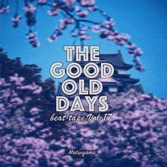 beat tape Vol.17 - The good old days / Beat by Matsuyama