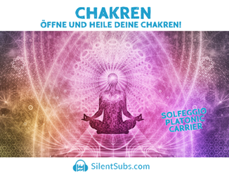 Öffne und heile deine Chakren mit Silent Subliminals