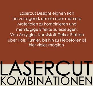 Lasercut Kombinationen: kombiniere mehrere Lagen, unterschiedliche Materialien für einen 3D Effekt