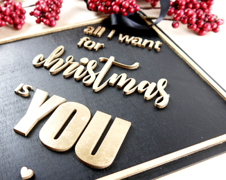 "Lasercut Kombination, ""All I want for Christmas"" Schild"