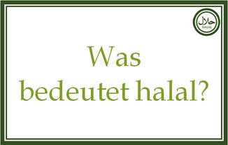 Was bedeutet halal? Was ist halal?