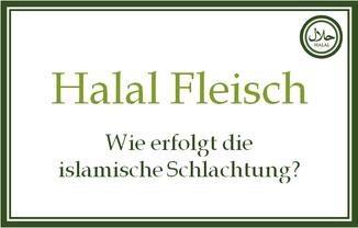 Halal Fleisch und die islamische Schlachtung