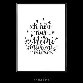 """Kunstdruck """"Ich höre nur Mimimi"""" kaufen"""