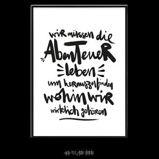 """Kunstdruck """"Wir müssen die Abenteuer leben..."""""""