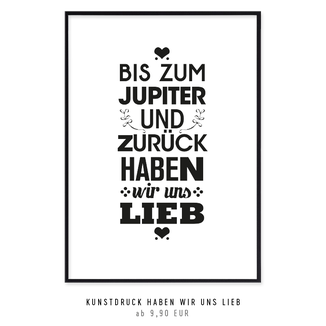 """Kunstdruck """"Bis zum Jupiter und zurück haben wir uns lieb"""""""