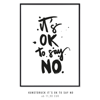 "Kunstdruck ""it's okay to say no"" kaufen"