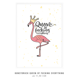 "Kunstdruck ""queen of fucking everything"""