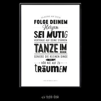 """Kunstdruck """"Glaube an dich und folge deinem Herzen"""" kaufen"""
