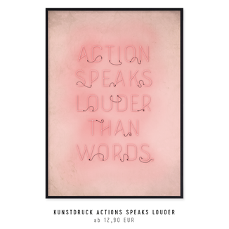 "Kunstdruck ""Action speaks louder than words"" kaufen"