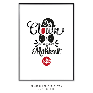 """Kunstdruck """"Der Clown ist die wichtigste Mahlzeit des Tages"""" kaufen"""