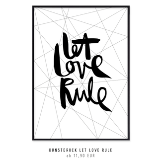 "Kunstdruck ""let love rule"""