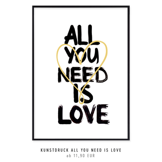 kunstdruck-all-you-need-is-love kaufen
