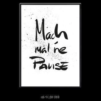 """Kunstdruck """"Mach mal ne Pause"""""""