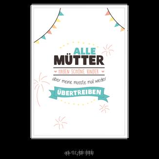 """Kunstdruck """"Alle Mütter haben schöne Kinder, aber meine musste mal wieder übertreiben"""""""
