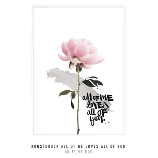 "Kunstdruck ""all of me loves all of you"" kaufen"