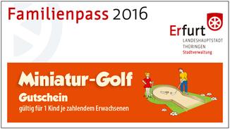 Familienpass Erfurt mit Miniatur-Golf-Gutschein