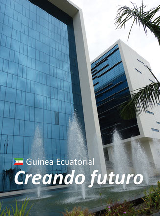 Guinea Ecuatorial. Creando futuro