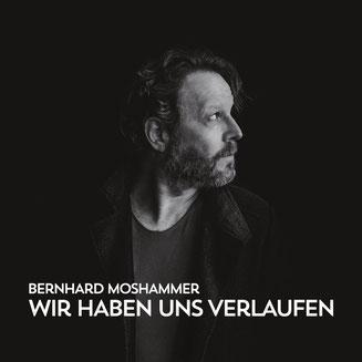 Bernhard Moshammer –Wir Haben Uns Verlaufen