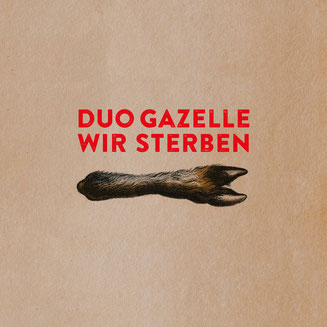 Bernhard Moshammer –Duo Gazelle –Wir Sterben