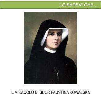 Il miracolo di Suor Faustina Kowalska