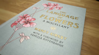 The language of flowers. A miscellany; Mandy Kirkby; Vanessa Diffenbaugh
