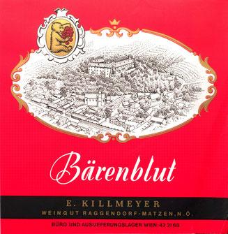 Bärenblut - E. Killmeyer. Weingut Raggendorf in Matzen. Druck: Kahlenberg-Graphik Wien um 1960.