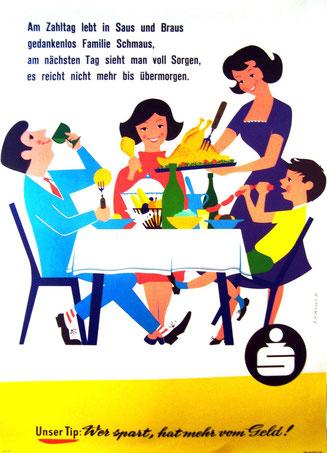 Plakat: Geldverschwendung in Familie. Titel: Am Zahltag lebt in Saus und Braus ... Plakat der Sparkasse 1959. Heinz Traimer.